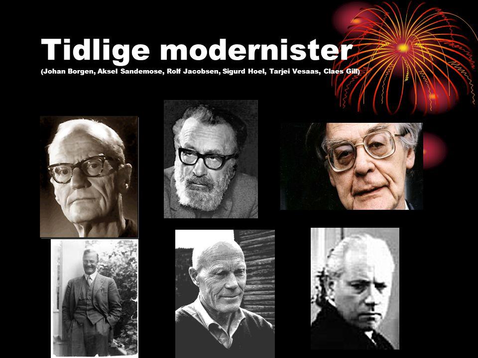Tidlige modernister (Johan Borgen, Aksel Sandemose, Rolf Jacobsen, Sigurd Hoel, Tarjei Vesaas, Claes Gill)