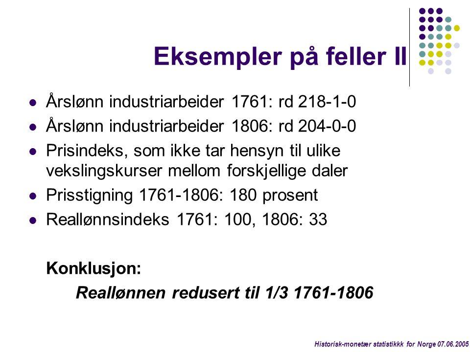 Eksempler på feller II Årslønn industriarbeider 1761: rd 218-1-0