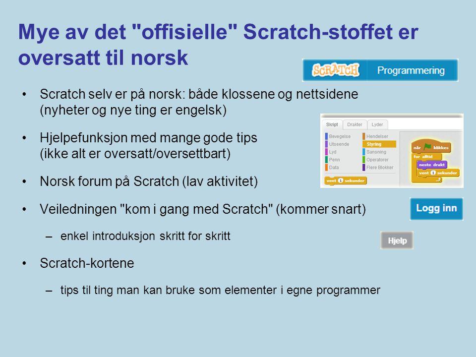 Mye av det offisielle Scratch-stoffet er oversatt til norsk