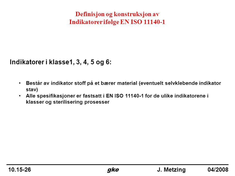 Definisjon og konstruksjon av Indikatorer ifølge EN ISO 11140-1