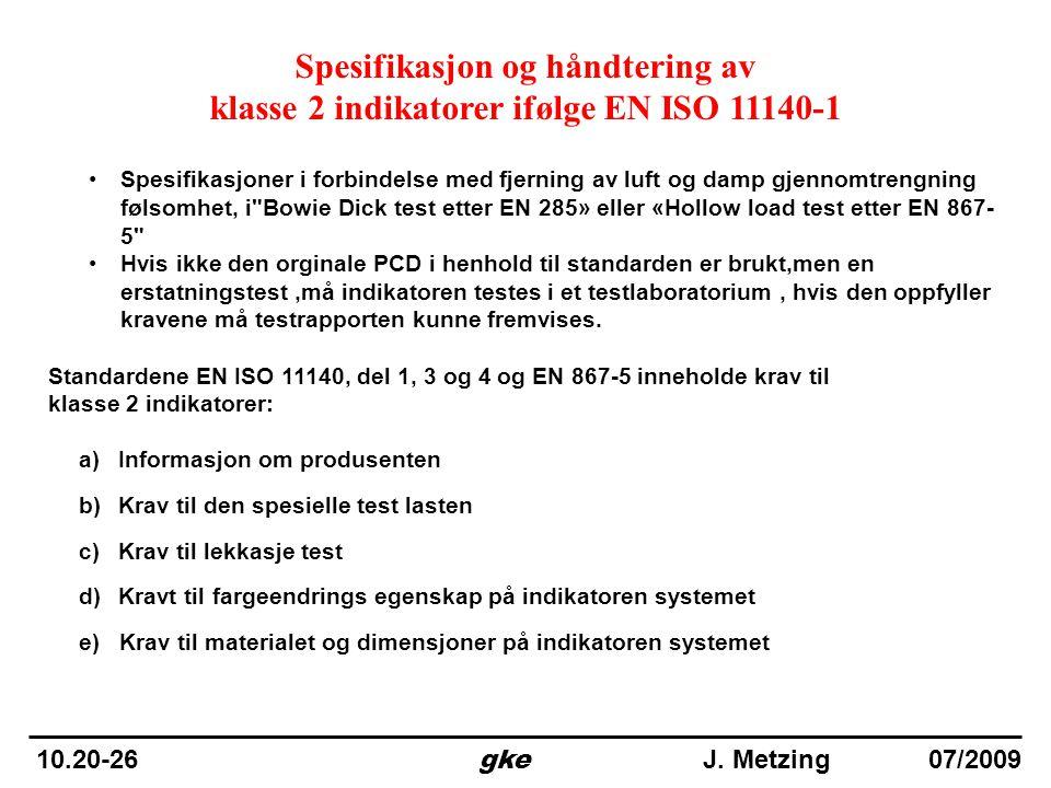Spesifikasjon og håndtering av klasse 2 indikatorer ifølge EN ISO 11140-1