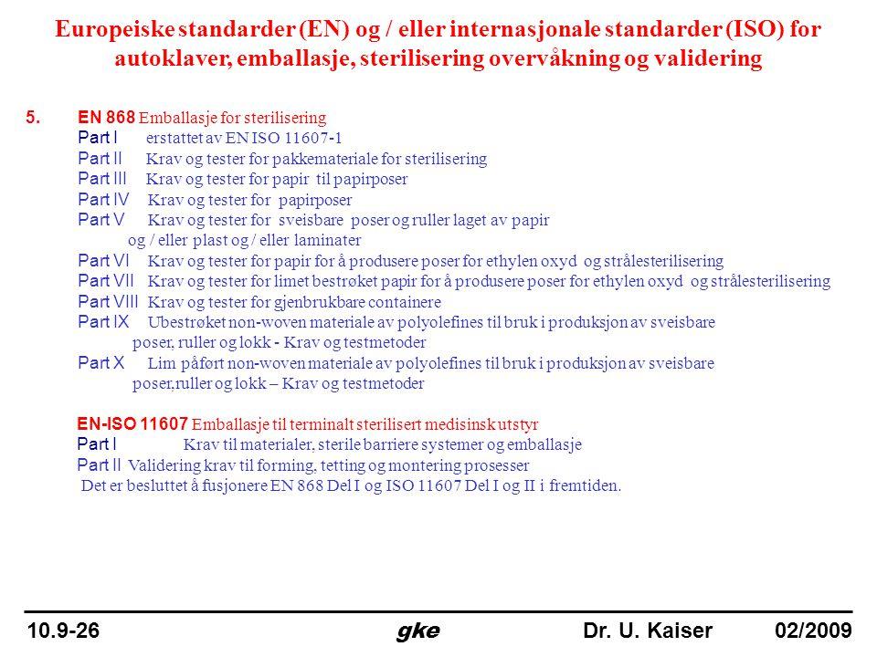 Europeiske standarder (EN) og / eller internasjonale standarder (ISO) for autoklaver, emballasje, sterilisering overvåkning og validering