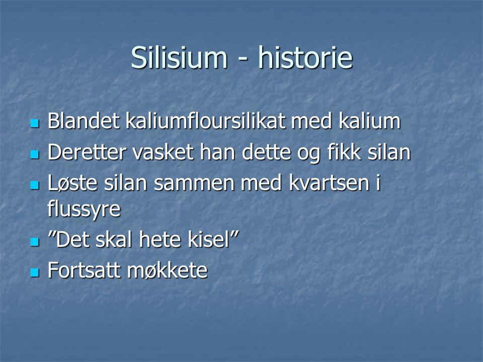 Silisium - historie Blandet kaliumfloursilikat med kalium