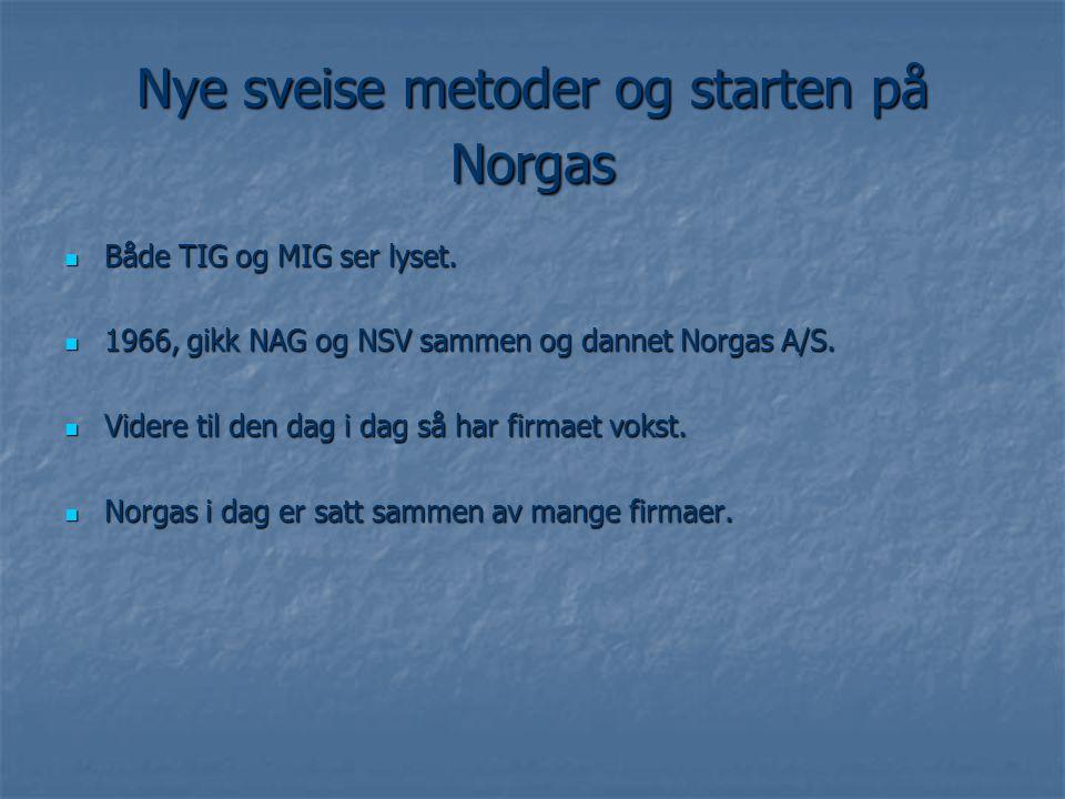 Nye sveise metoder og starten på Norgas