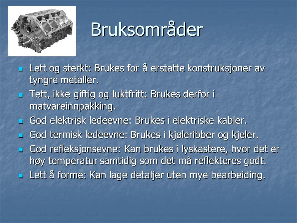 Bruksområder Lett og sterkt: Brukes for å erstatte konstruksjoner av tyngre metaller.