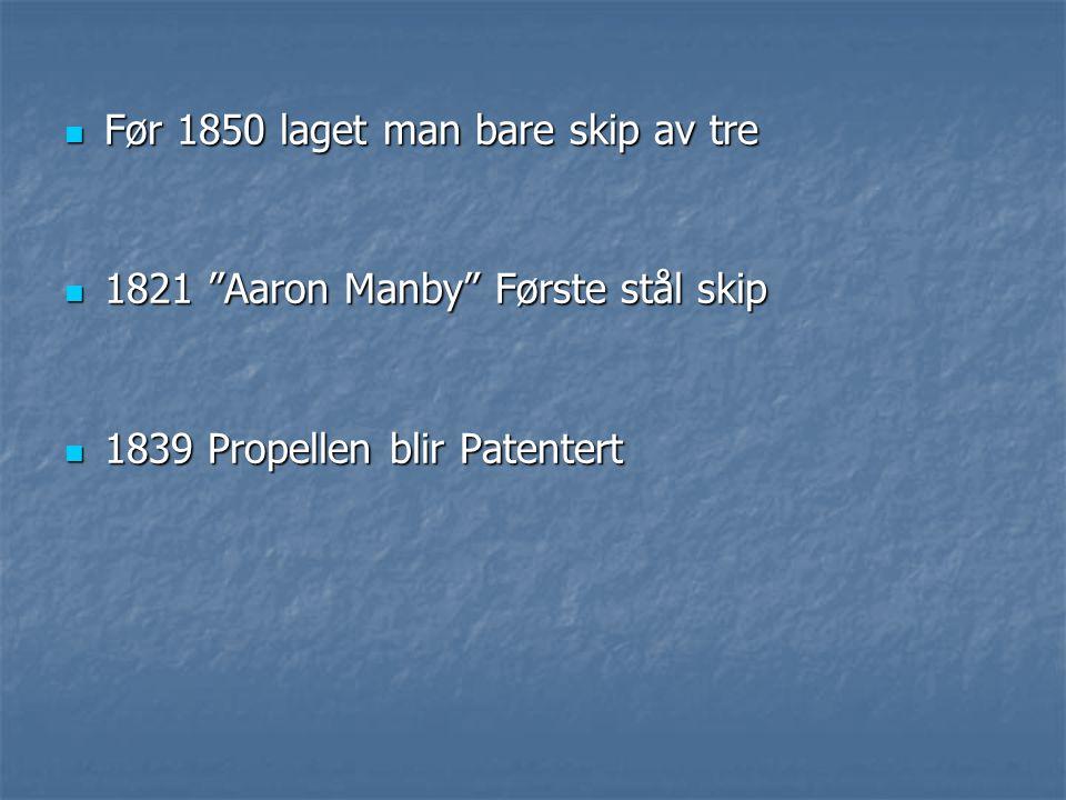 Før 1850 laget man bare skip av tre
