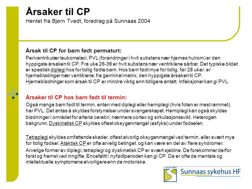 Årsaker til CP Hentet fra Bjørn Tvedt, foredrag på Sunnaas 2004