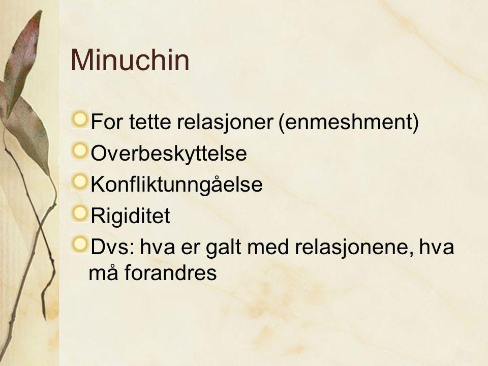 Minuchin For tette relasjoner (enmeshment) Overbeskyttelse