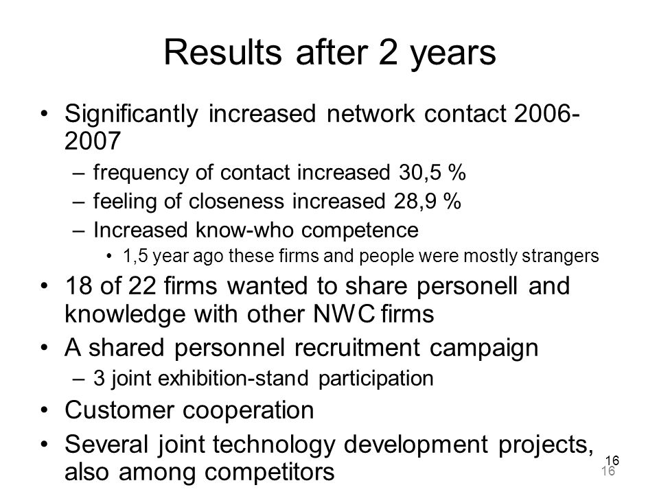 Results after 2 years Significantly increased network contact 2006-2007. frequency of contact increased 30,5 %