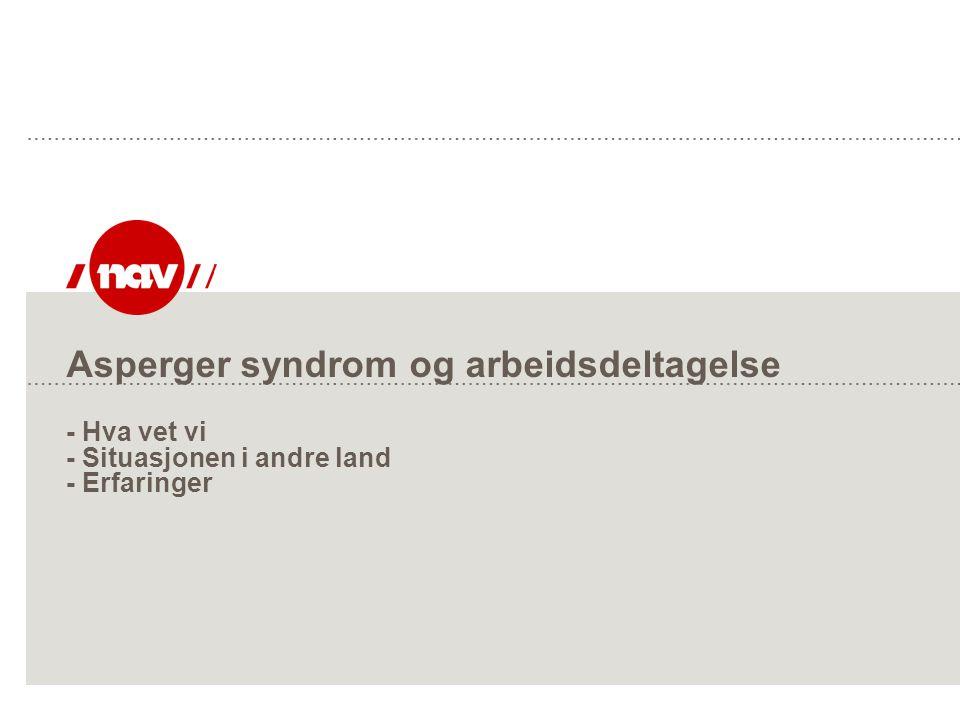 Asperger syndrom og arbeidsdeltagelse - Hva vet vi - Situasjonen i andre land - Erfaringer