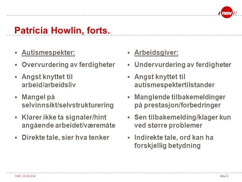 Patricia Howlin, forts. Autismespekter: Overvurdering av ferdigheter