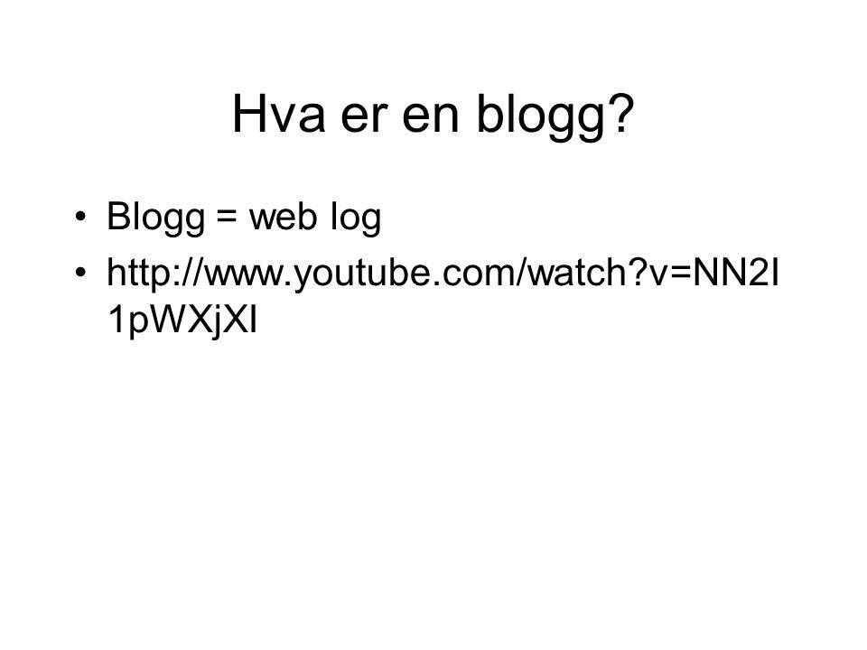 Hva er en blogg Blogg = web log