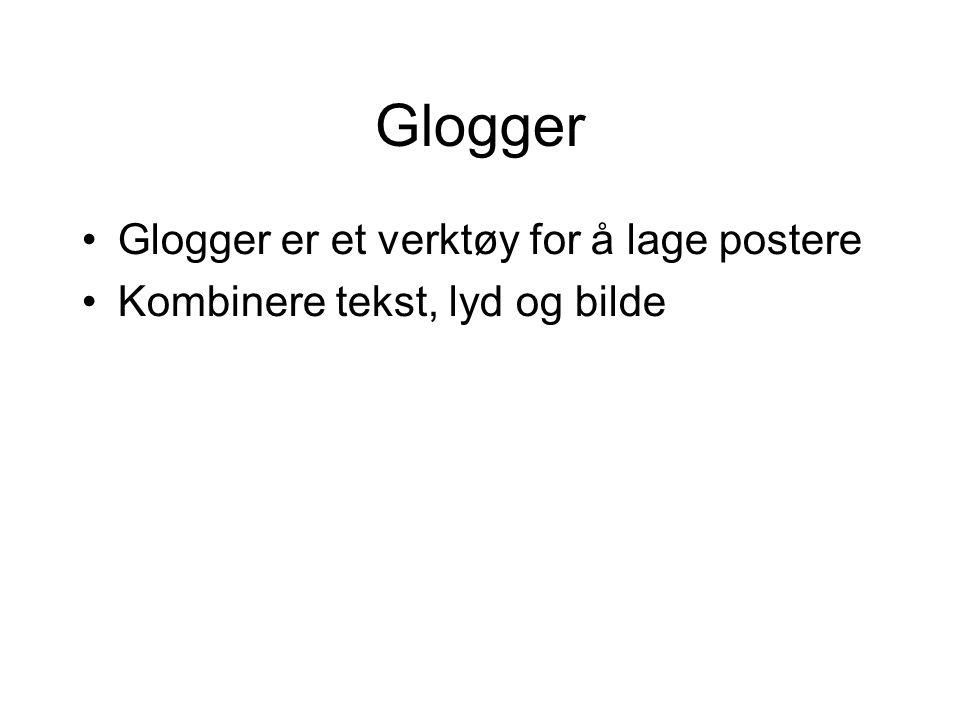 Glogger Glogger er et verktøy for å lage postere