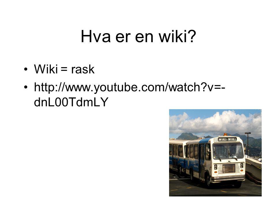 Hva er en wiki Wiki = rask