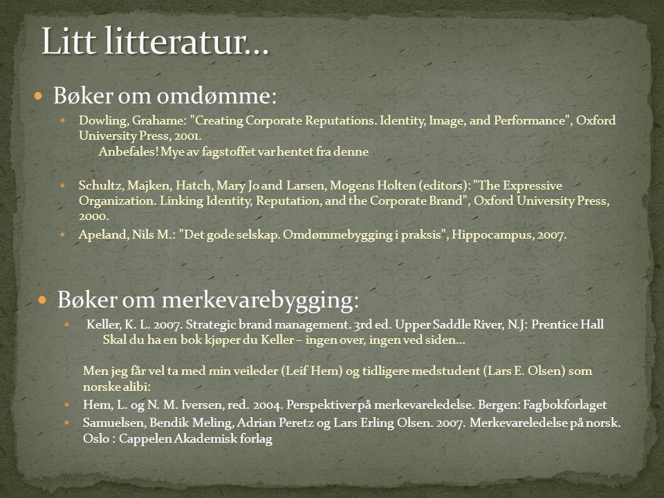 Litt litteratur... Bøker om omdømme: Bøker om merkevarebygging: