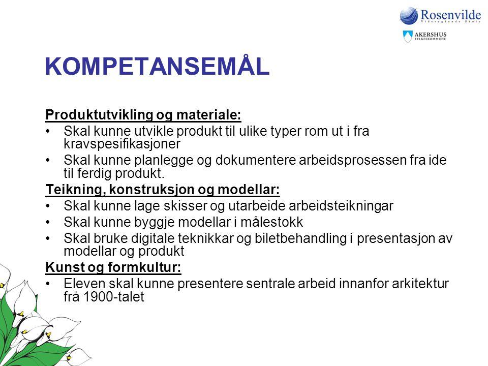 KOMPETANSEMÅL Produktutvikling og materiale: