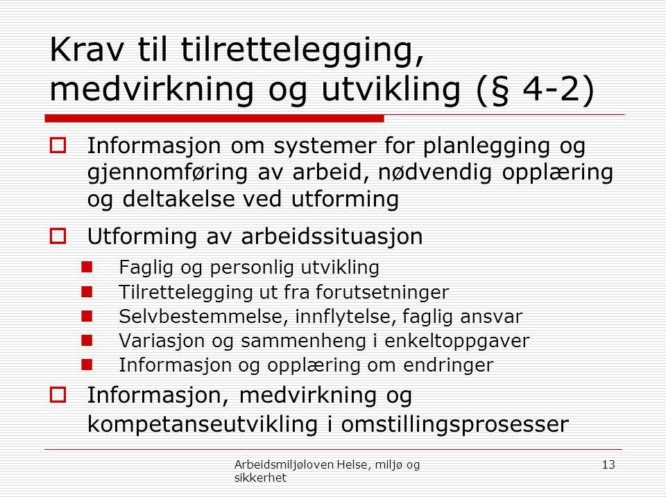 Krav til tilrettelegging, medvirkning og utvikling (§ 4-2)