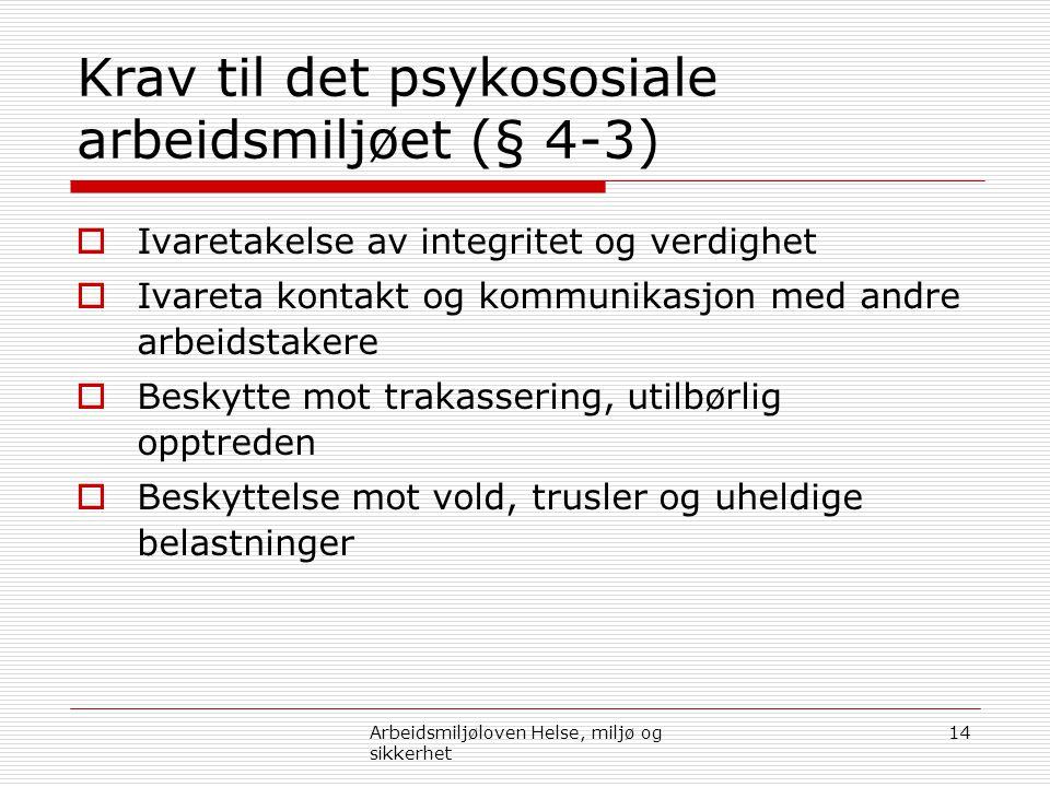 Krav til det psykososiale arbeidsmiljøet (§ 4-3)