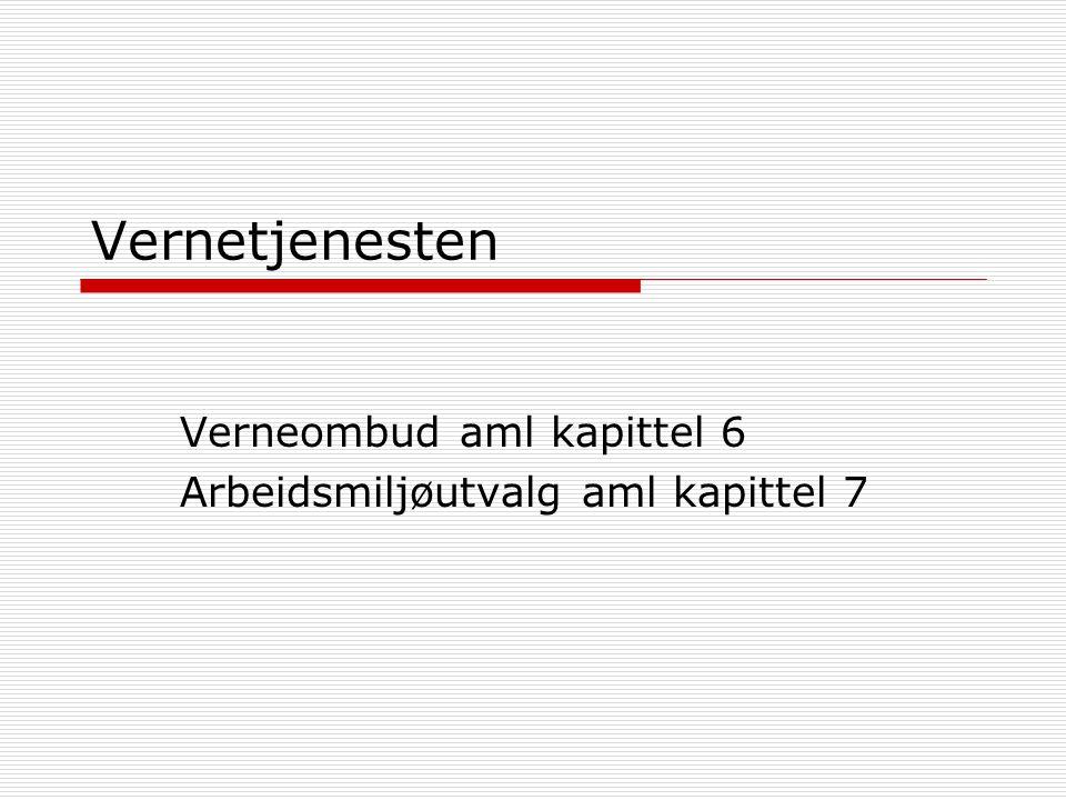 Verneombud aml kapittel 6 Arbeidsmiljøutvalg aml kapittel 7