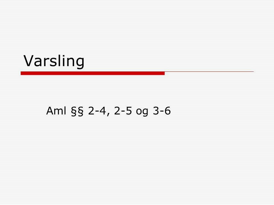 Varsling Aml §§ 2-4, 2-5 og 3-6