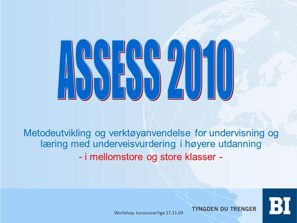 ASSESS 2010 Metodeutvikling og verktøyanvendelse for undervisning og læring med underveisvurdering i høyere utdanning.