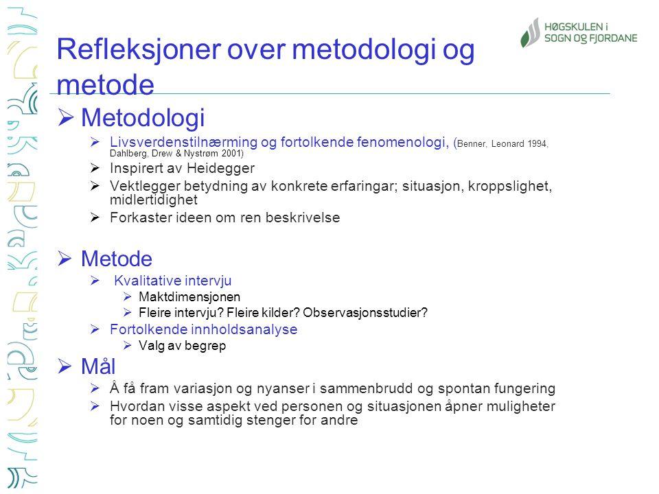 Refleksjoner over metodologi og metode