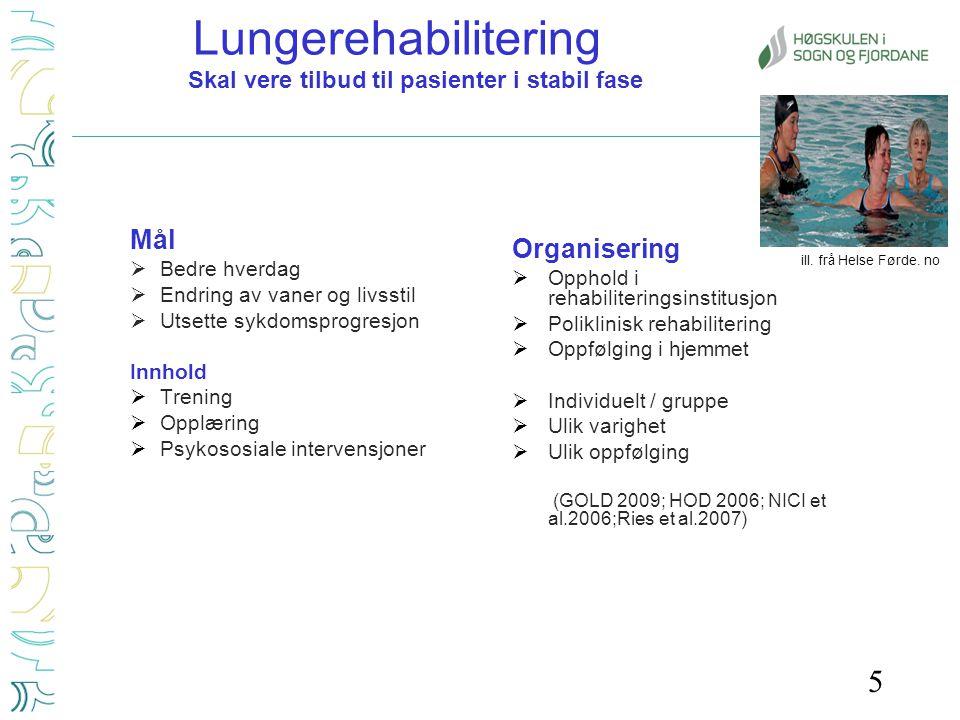Lungerehabilitering Skal vere tilbud til pasienter i stabil fase