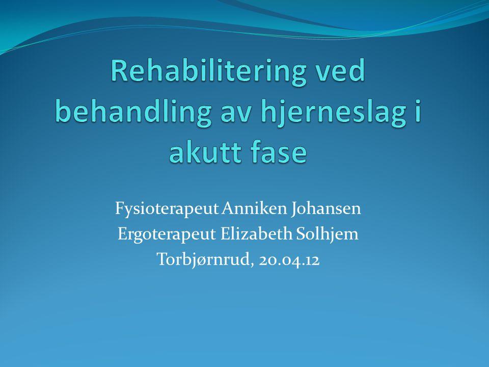 Rehabilitering ved behandling av hjerneslag i akutt fase