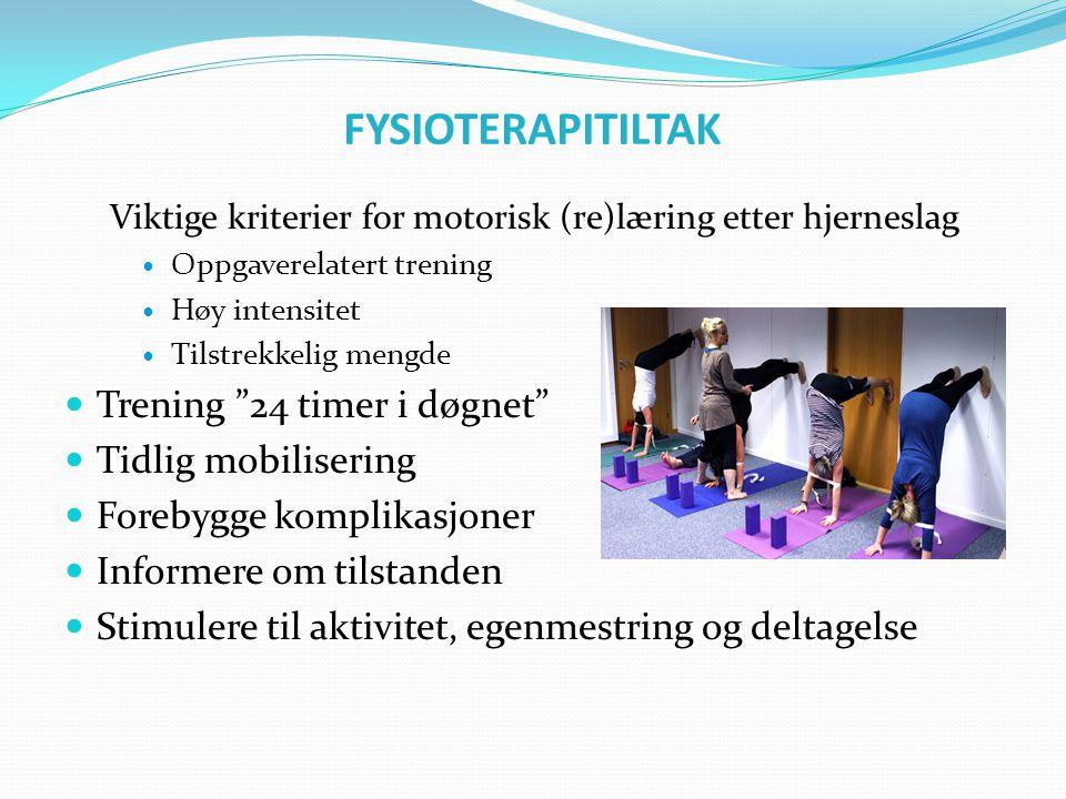 FYSIOTERAPITILTAK Trening 24 timer i døgnet Tidlig mobilisering