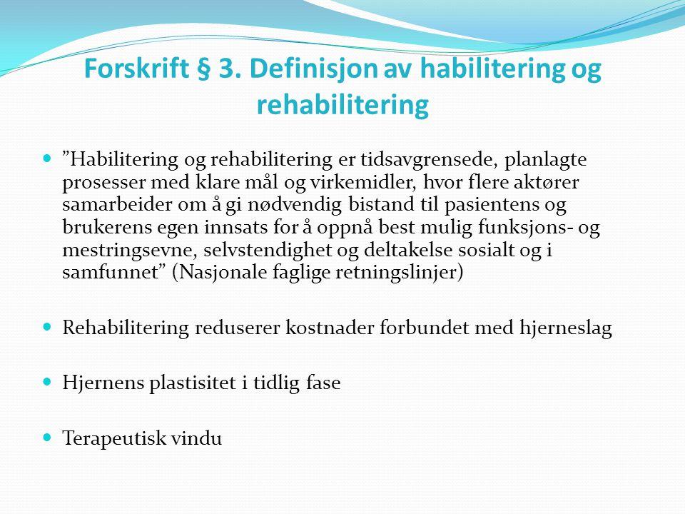 Forskrift § 3. Definisjon av habilitering og rehabilitering