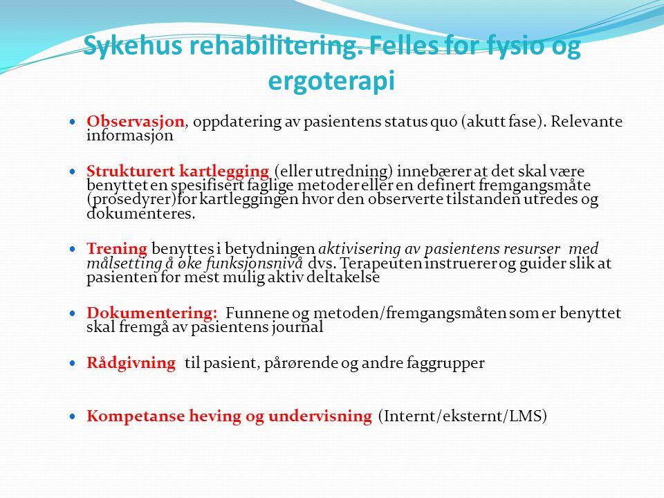 Sykehus rehabilitering. Felles for fysio og ergoterapi