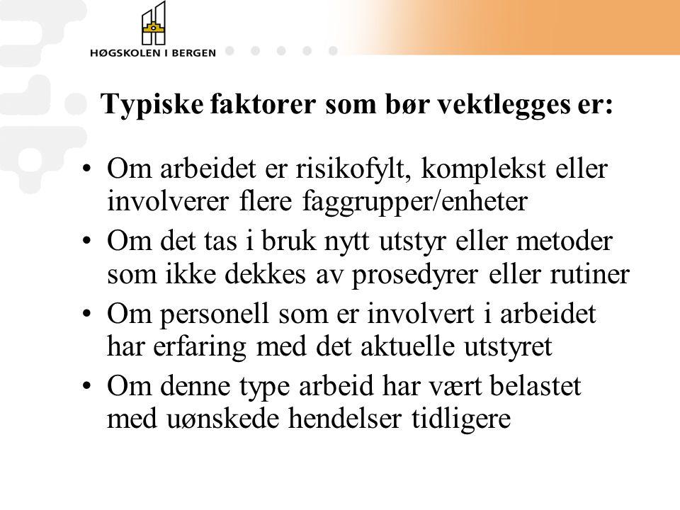 Typiske faktorer som bør vektlegges er: