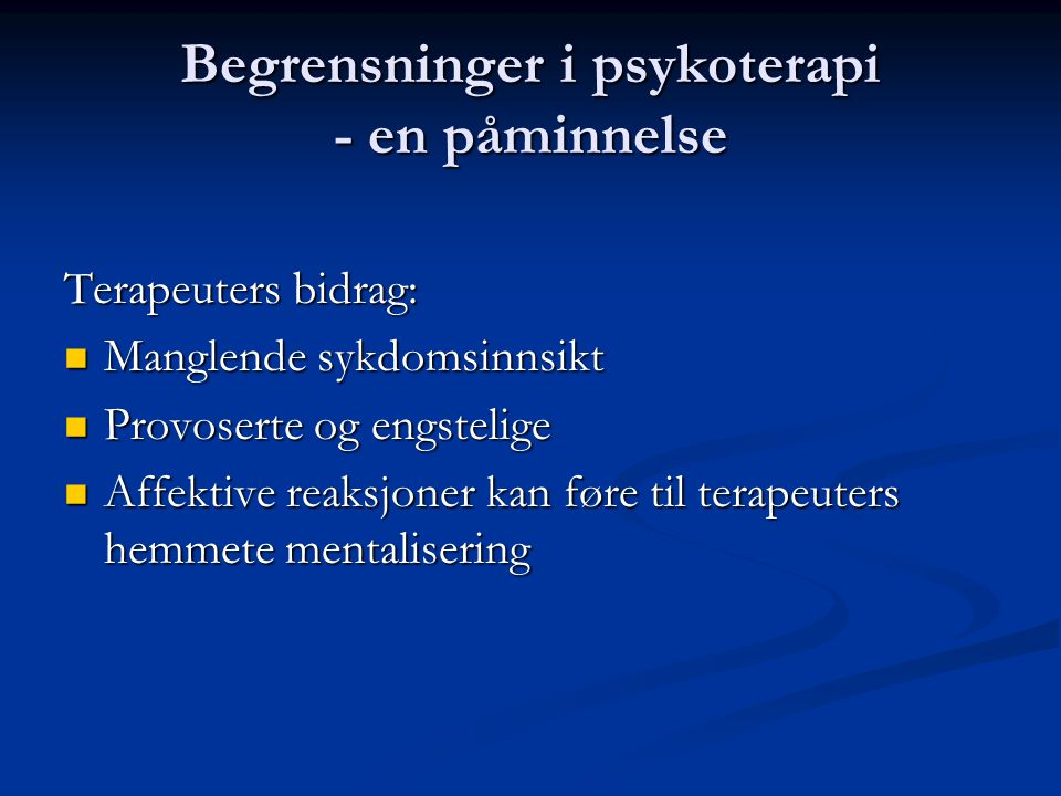 Begrensninger i psykoterapi - en påminnelse
