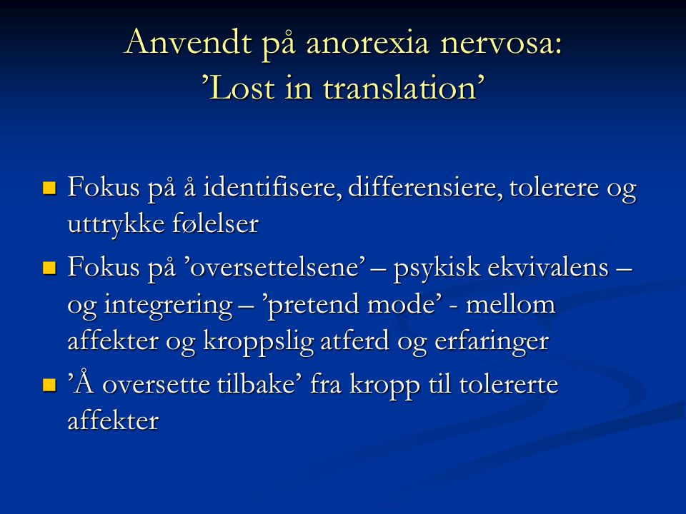 Anvendt på anorexia nervosa: 'Lost in translation'