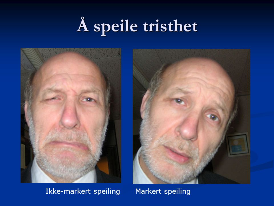 Å speile tristhet Ikke-markert speiling Markert speiling