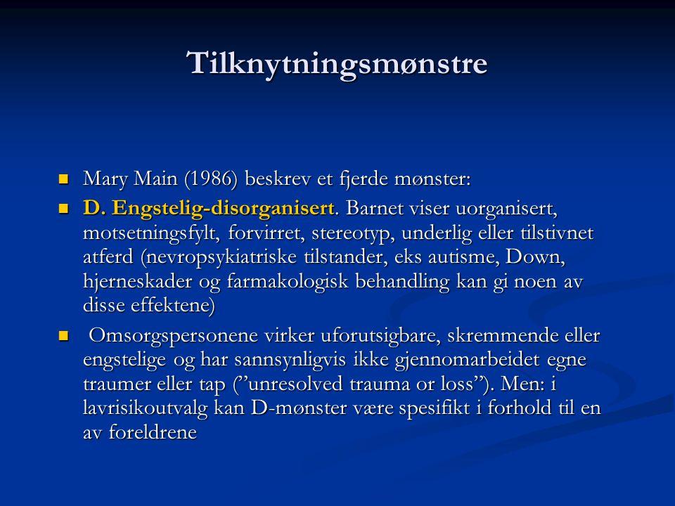 Tilknytningsmønstre Mary Main (1986) beskrev et fjerde mønster: