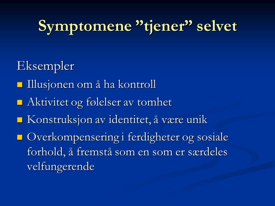 Symptomene tjener selvet