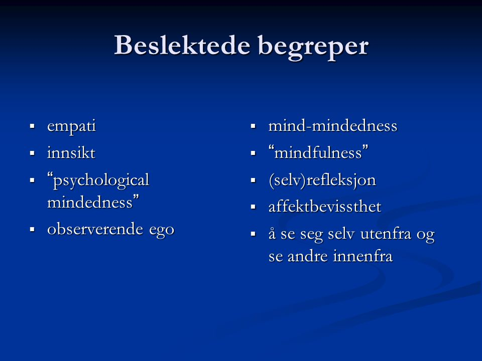 Beslektede begreper empati innsikt psychological mindedness