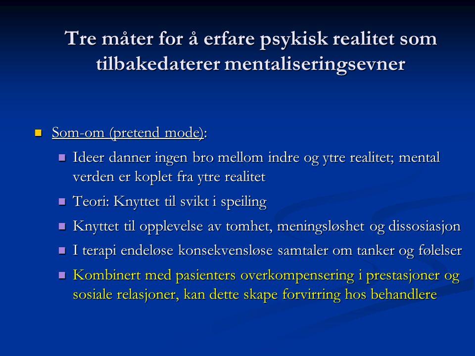 Tre måter for å erfare psykisk realitet som tilbakedaterer mentaliseringsevner