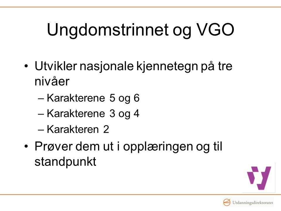 Ungdomstrinnet og VGO Utvikler nasjonale kjennetegn på tre nivåer