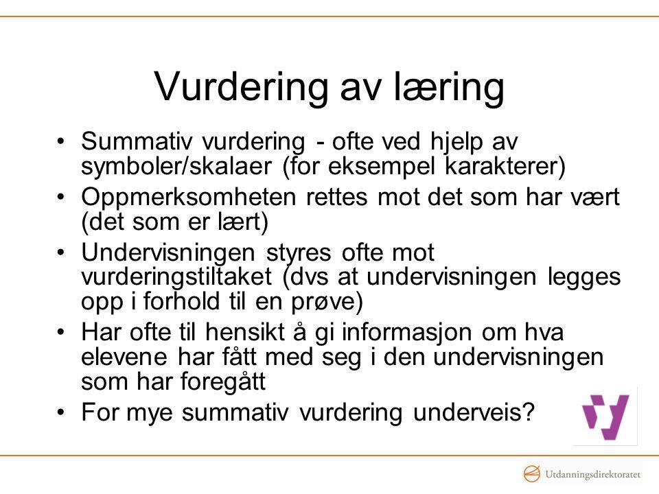 Vurdering av læring Summativ vurdering - ofte ved hjelp av symboler/skalaer (for eksempel karakterer)