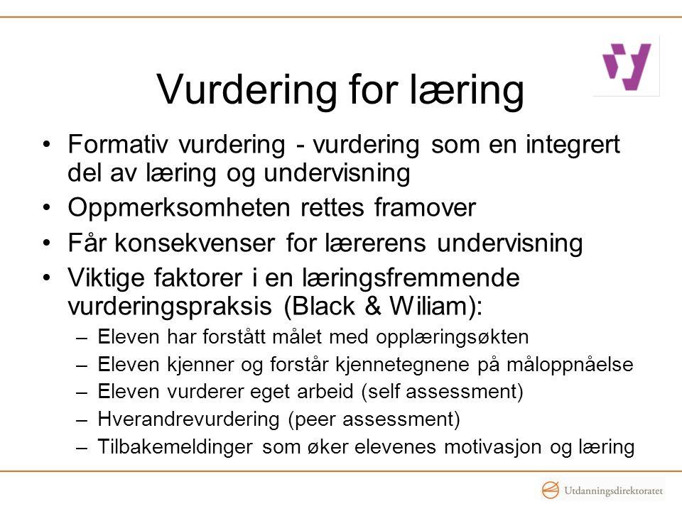 Vurdering for læring Formativ vurdering - vurdering som en integrert del av læring og undervisning.