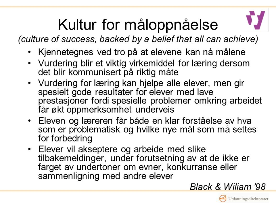 Kultur for måloppnåelse (culture of success, backed by a belief that all can achieve)