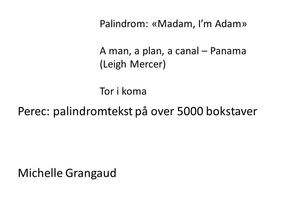 Perec: palindromtekst på over 5000 bokstaver