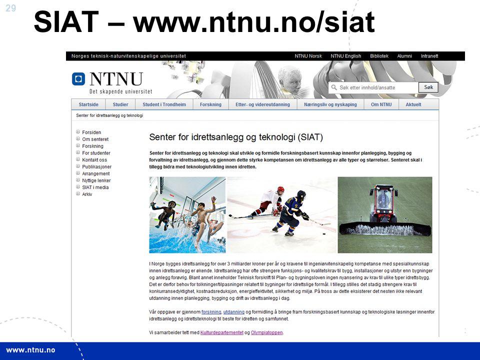 SIAT – www.ntnu.no/siat Her kan du kanskje finne noe interessant – eller kontaktdata