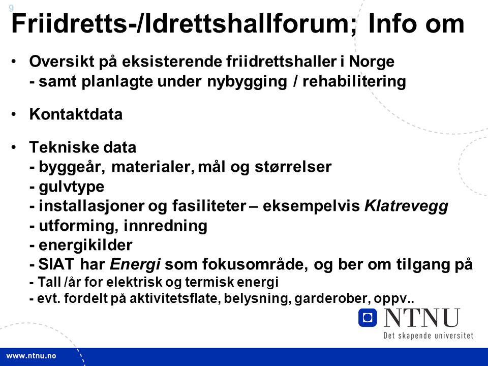 Friidretts-/Idrettshallforum; Info om