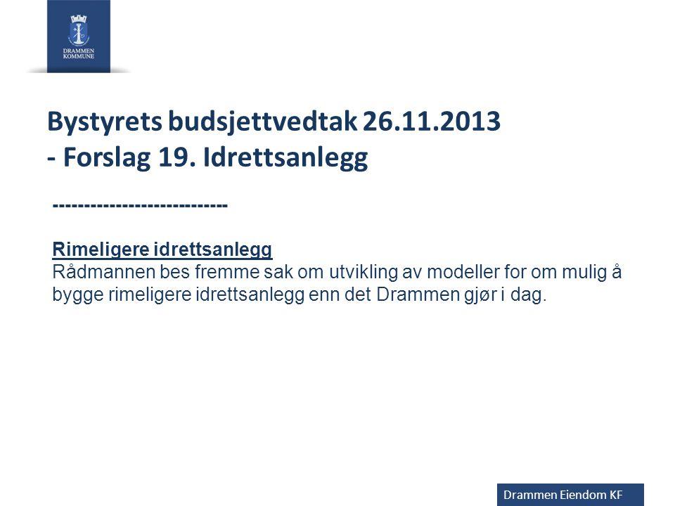 Bystyrets budsjettvedtak 26.11.2013 - Forslag 19. Idrettsanlegg
