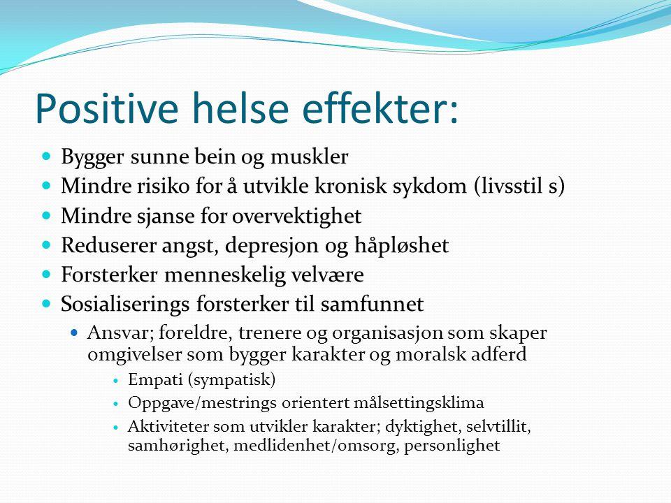 Positive helse effekter: