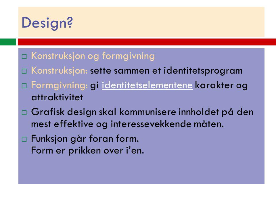 Design Konstruksjon og formgivning
