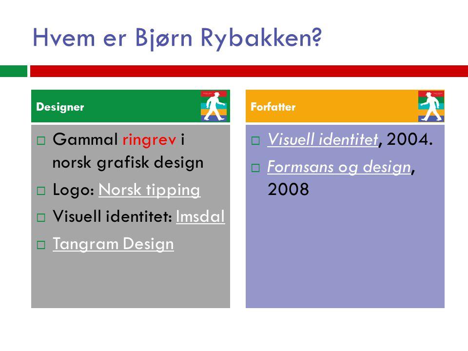 Hvem er Bjørn Rybakken Gammal ringrev i norsk grafisk design